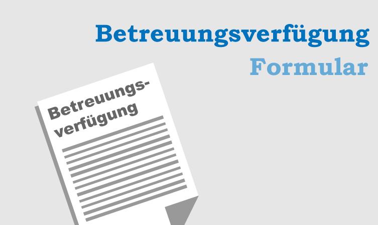 Runterladen: Betreuungsverfügung Formular | CONVICTORIUS